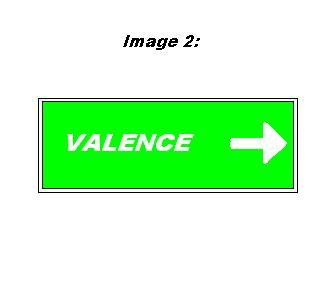 Si un panneau directionnel a cette forme je dois pour suivre la direction de Valence  tourner: